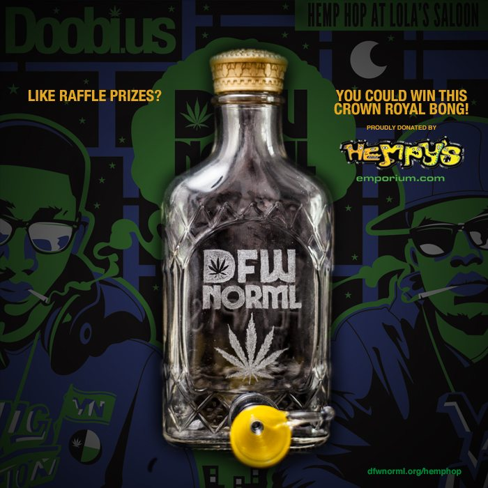 The DFW NORML Crown Royal Bond, donated by Hempy's Emporium