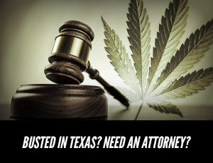 Busted in Texas for marijuana? Looking
