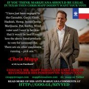 IF YOU THINK MARIJUANA SHOULD BE LEGAL IN TEXAS THEN CHRIS MAPP DOESN'T WANT YOUR VOTE!