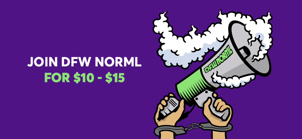 DFW NORML   Welcome to the Dallas/Fort Worth Chapter of the